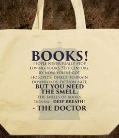 I want this Doctor Who quote on a hoodie, or a messenger bad. LOVE! One of my very favorites.