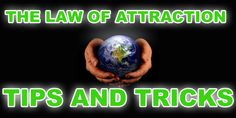 LESSON #6: Law of Attraction Tips and Tricks . Check it out: http://www.attractionlawsecret.com/2014/08/22/law-of-attraction-tips-and-tricks/