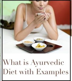 What is Ayurvedic Diet with Examples - http://positivemed.com/2013/10/24/ayurvedic-diet-examples/