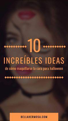 10 Increíbles Ideas de Cómo Maquillarse la Cara para Halloween