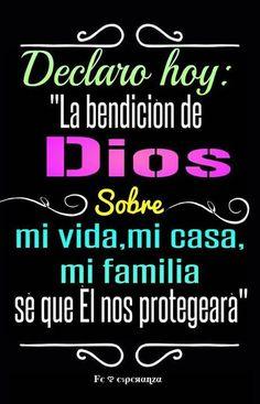 """Declaro Hoy: """"La bendición de Dios está sobre mi vida, mi casa, mi familia, sé que Él nos protegerá"""""""