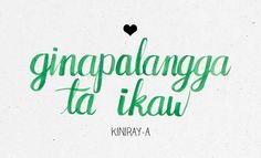 "In case ""mahal kita"" isn't working anymore. Tagalog Words, Tagalog Quotes, Rare Words, New Words, Photo Quotes, Me Quotes, Filipino Words, Say I Love You, My Love"