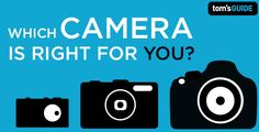 Camera Buying Guide - How to Choose a Camera - Tom's Guide