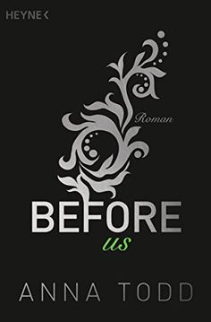 Before us: Roman (After, Band 5) von Anna Todd http://www.amazon.de/dp/3453419693/ref=cm_sw_r_pi_dp_TwHwwb097VYPZ