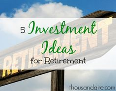 As people are planning for retirement there is that inevitable fear of running out of money. You can still enjoy being retired - here are several investment ideas for retirement.