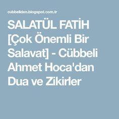 SALATÜL FATİH [Çok Önemli Bir Salavat] - Cübbeli Ahmet Hoca'dan Dua ve Zikirler