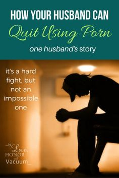 How Your Husband Can Quit Porn: One Husband's Advice