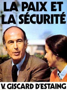 « La Paix et la Sécurité » Valéry Giscard d'Estaing.