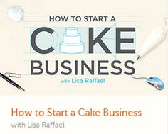 How To Start A Cake Business at Craftsy.  #craftsy #cake #business #online #classes