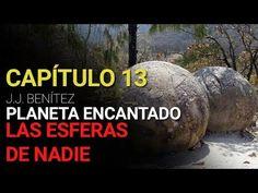 Planeta Encantado Capítulo 13: #LasEnigmaticasEsferas de nadie (Por #JJBenítez) - http://www.misterioyconspiracion.com/planeta-encantado-capitulo-13-las-esferas-nadie-j-j-benitez/