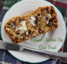 Oatmeal chocolate chip Bread: and easy and quick treat or breakfast!  Dipped in coffee would be fab!