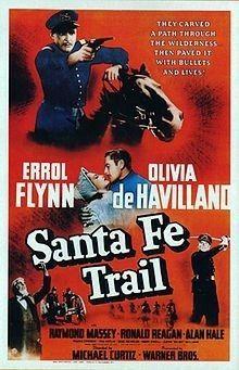 Santa Fe Trail (1940) Errol Flynn, Olivia de Havilland