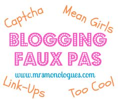 Mrs. Monologues: Blogging Faux Pas - The Redux
