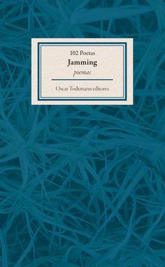 Jamming / 102 poetas / Oscar Todtmann Editores, 2015