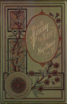 'A Pleasant Life' by Mary Botham Howitt. Gall & Inglis; London, Edinburgh, 1870's