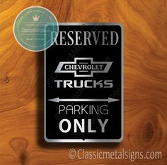 Classic Style Chevrolet Trucks Parking Only Sign – Gift for Chevrolet Trucks Owner – UV Protected Weatherproof Signs Suitable for Outdoor or Indoor Use – Exclusively from Classic Metal Signs. Reserved Parking Signs, No Soliciting Signs, Cafe Sign, Sports Signs, Truck Signs, Man Cave Signs, Garage Signs, Chevrolet Trucks, Business Signs