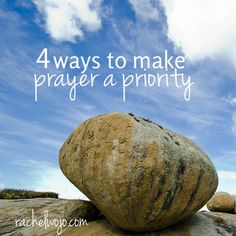 Have you found yourself needing to refocus on prayer? Don't miss these 4 ways to make prayer a priority.