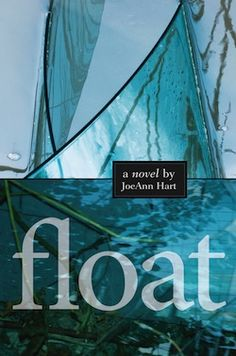 Float: A novel by JoeAnn Hart. JoeAnn's awesome #writing tips: http://www.bookdivas.com/industry-tips/2013/02/second-time-around
