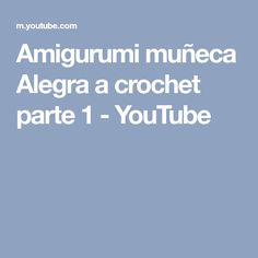 Amigurumi muñeca Alegra a crochet parte 1 - YouTube