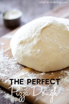 The PERFECT Pizza Dough Recipe from chef-in-training.com …This recipe is fool-proof and whips up SO FAST! Perfect every time!