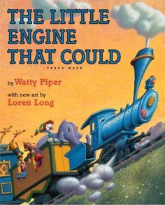 "Who can forget the refrain of the determined little engine who refuses to give up until she has pulled the train full of toys over the mountain? ""I think I can"" becomes part of every child's vocabulary."