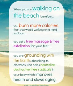 Health Benefits of Walking Barefoot on the Beach: http://beachblissliving.com/health-benefits-of-walking-barefoot-on-beach/