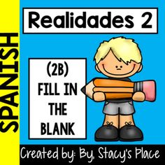 Realidades 2: 2B Fill in the blank worksheet