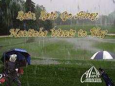 Rain Rain Go Away Manitoba Wants To Play www.highhopescommunications.ca Rain Go Away, Going To Rain, Going Away, Best Quotes, Play, Celebrities, Spring, Fun, Celebs
