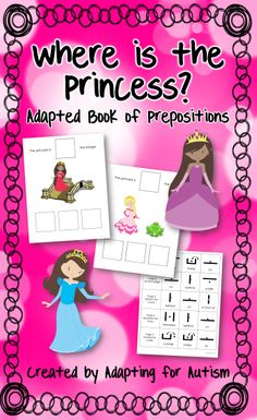 Where is the Princess? Ten page adapted book focusing on prepositions. Fun way to practice spatial concepts! #adaptedbook {Created by Adapting for Autism} Repinned by SOS Inc. Resources pinterest.com/sostherapy/.