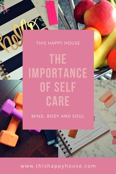 The Importance of Self Care: Mind, Body and Soul