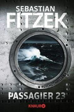 Passagier 23 - Sebastian Fitzek | https://www.goodreads.com/review/show/1429574033