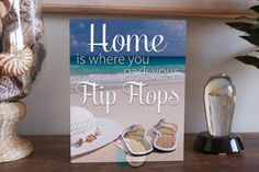 """Home is Where You Park Your Flip Flops Art box 8"""" x 10"""" gift inspiring quotes gift for beach house coastal decor made in USA by CoastalFocusArt 