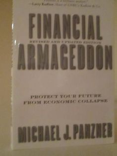 #FinancialArmageddon by #MichaelJPanzer   He predicted the last #financialcrisis. Read what happens next and how how you can survive it for only $9.99. FREE SHIPPING. Retails for $16.95!!!