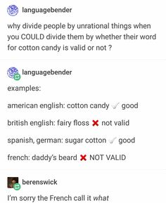 """British people say """"candy floss"""" French peop. - - Stuff (mostly memes tho) - Best Humor Funny 9gag Funny, Stupid Funny, Funny Stuff, Random Stuff, Funny Guys, Funny Things, Daddy, Funny Quotes, Funny Memes"""