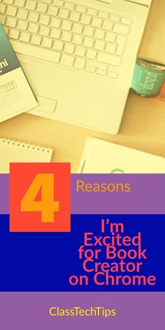 4 reasons i m excited for book creator on chrome book creator