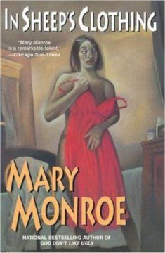 In sheep's clothing by Mary Monroe. Click the cover image to check out or request the Douglass Branch bestsellers and classics kindle.