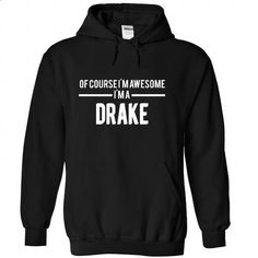 DRAKE-the-awesome - #tshirt headband #sweater dress. SIMILAR ITEMS => https://www.sunfrog.com/LifeStyle/DRAKE-the-awesome-Black-69754170-Hoodie.html?68278