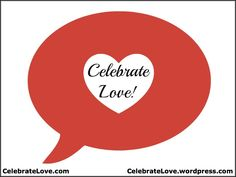 "What a wonderful day to ""Celebrate Love!"""