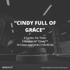 """""""Cindy Full of Grace"""" WOD - 3 Cycles, For Time:: 3 Rounds of """"Cindy""""*; 10 Clean-and-Jerks (135/95 lb)"""