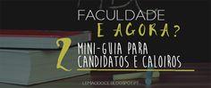 Faculdade: E Agora? II - Mini-Guia para Candidatos e Caloiros