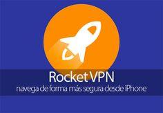 Rocket VPN, navega de forma más segura desde iPhone gratis