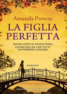 """23/06/2016 • Esce """"La figlia perfetta"""" di Amanda Prowse edito da Newton Compton Editore"""
