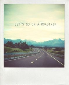 Roadtrips are the best way to escape for a while..............try it.  it does wonders for your soul.  visit a friend.  stop at places along the way just to look.  take your time. sing. call old friends.