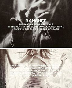 The BANSHEE is a female spirit in Irish mythology , usually seen as a omen of death and a messenger from the underworld . In LEGEND , a Banshee is a fairy women who began to wail if someone is about to die . In Gaelic mythology , she is known as the bean-nighe , and is seen washing the bloodstained clothes or armor of those who about to die.
