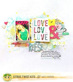 Love Love Love Layout with Missy Whidden for Citrus Twist Kits