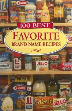 100 Best Favorite Brand Name Recipes by Publications International Ltd, Hardcover