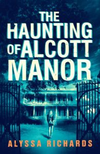 Read the first 2 Chapters of The Haunting of Alcott Manor for FREE!