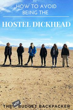 Every hostel has a dickhead. These basic 'how to be behave in a hostel' tips or 'hostel etiquette' will make sure it isn't you.  Travel hacks, travel tips, backpacking, backpacking South America, Backpacking Central America, things to do in South America, things to do in Central America