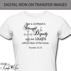 Iron On  She is clothed in Strength and by DesignsbyLindaNee