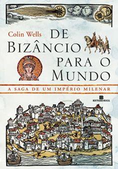 perdido na translação: Wells, Collin: De Bizâncio para o Mundo